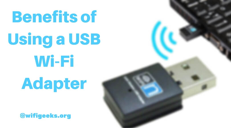 Benefits of Using a USB Wi-Fi Adapter
