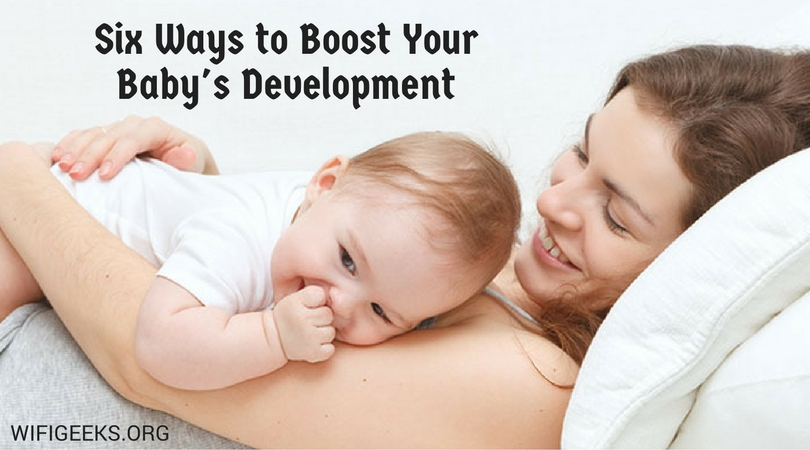 Six Ways to Boost Your Baby's Development