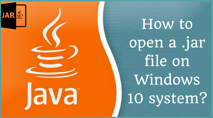 How to open a .jar file on Windows 10 system