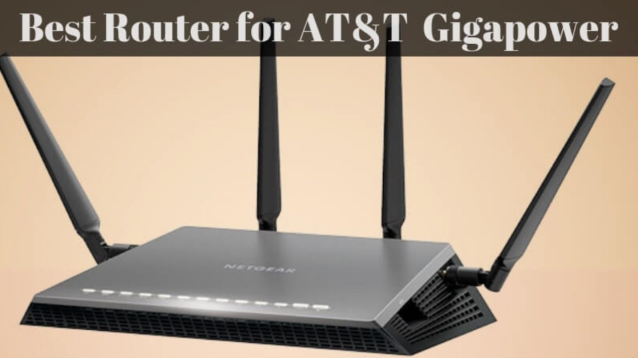 Best Router for AT&T Gigapower – Wireless Router of 2018