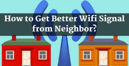 How to Get Better Wifi Signal from Neighbor