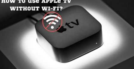 How to use Apple TV without Wi-Fi_